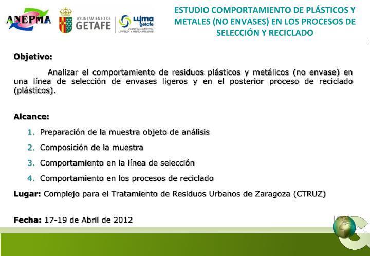 ESTUDIO COMPORTAMIENTO DE PLÁSTICOS Y METALES (NO ENVASES) EN LOS PROCESOS DE SELECCIÓN Y RECICLADO