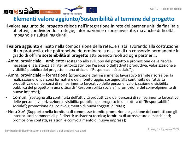Elementi valore aggiunto/Sostenibilità al termine del progetto