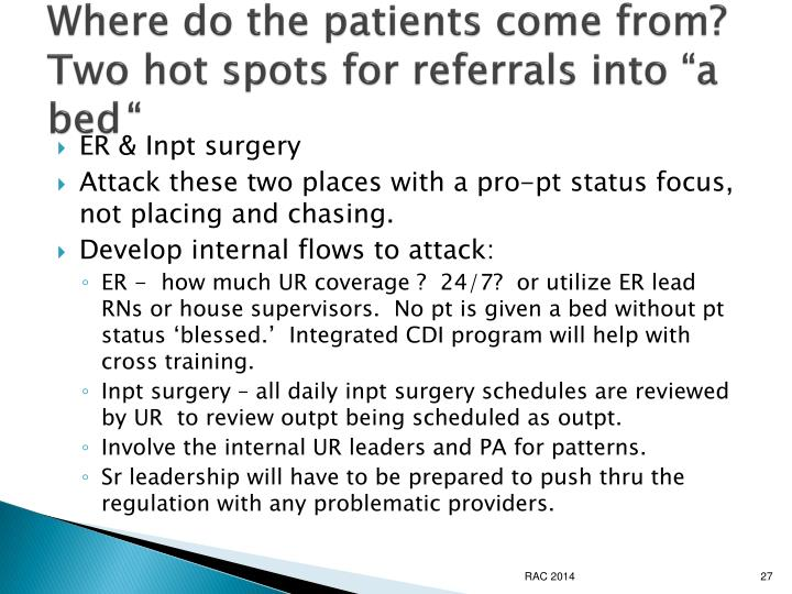"Where do the patients come from?  Two hot spots for referrals into ""a bed"""