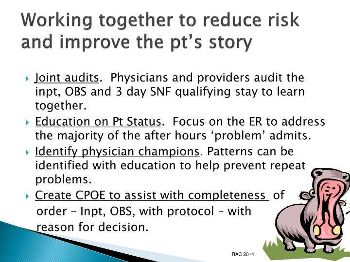 Working together to reduce risk and improve the pt's story