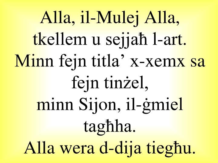 Alla, il-Mulej Alla, tkellem u sejjaħ l-art.