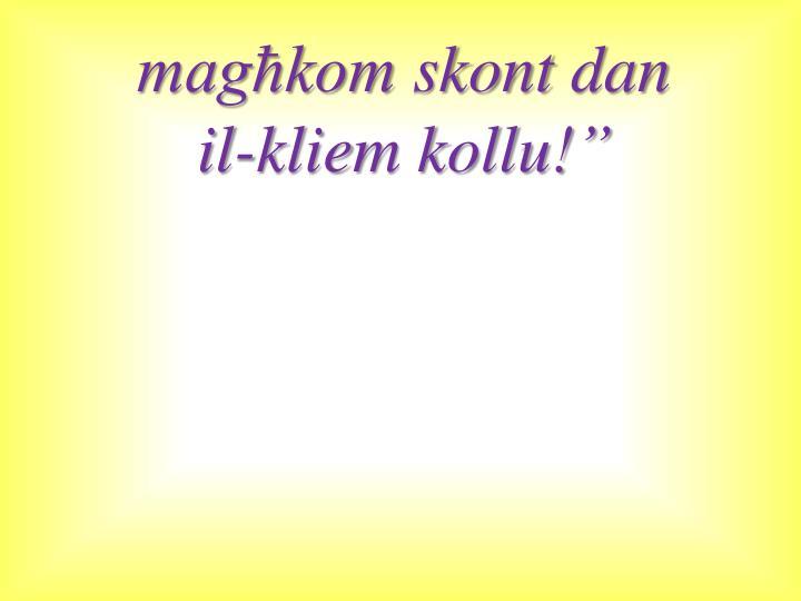 magħkom