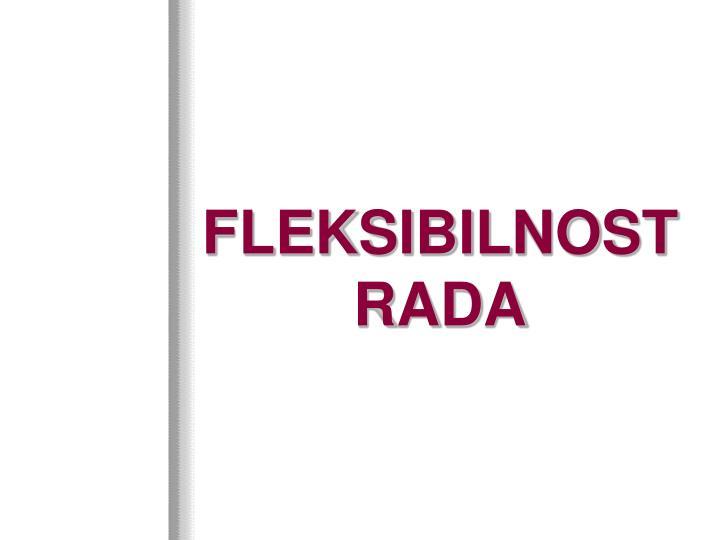 FLEKSIBILNOST RADA