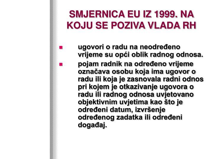 SMJERNICA EU IZ 1999. NA KOJU SE POZIVA VLADA RH