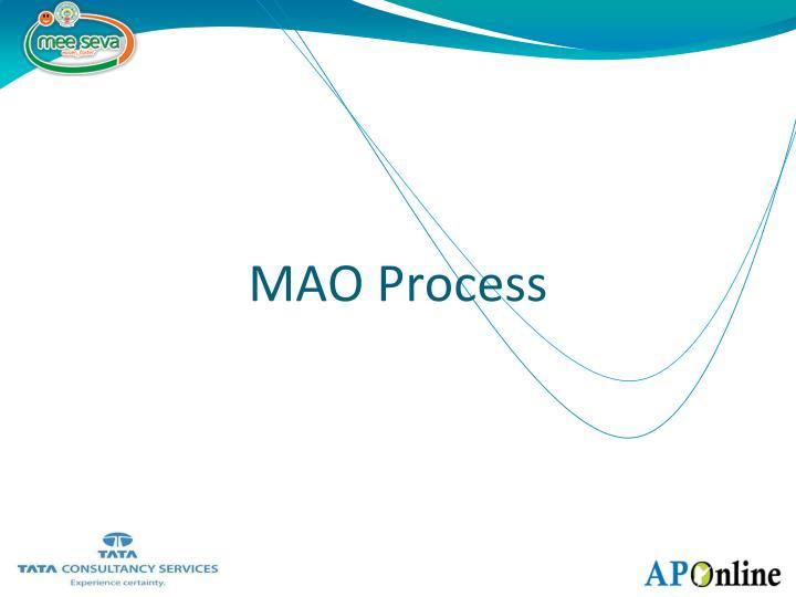 MAO Process