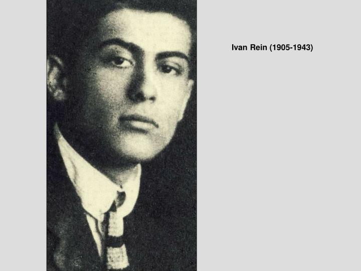 Ivan Rein (1905-1943)