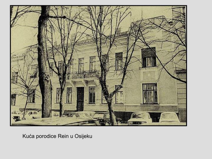 Kuća porodice Rein u Osijeku