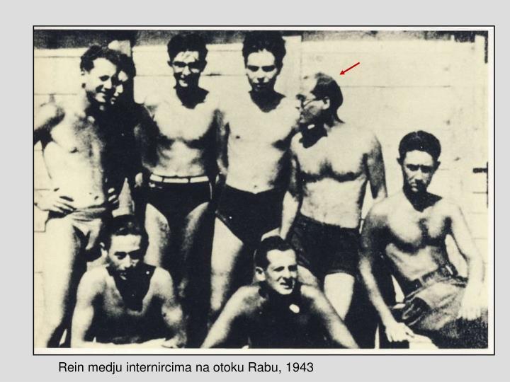 Rein medju internircima na otoku Rabu, 1943