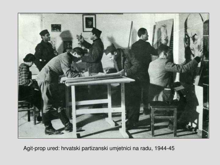 Agit-prop ured: hrvatski partizanski umjetnici na radu, 1944-45