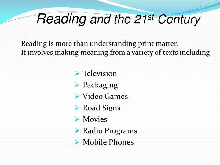 Reading and the 21 st century