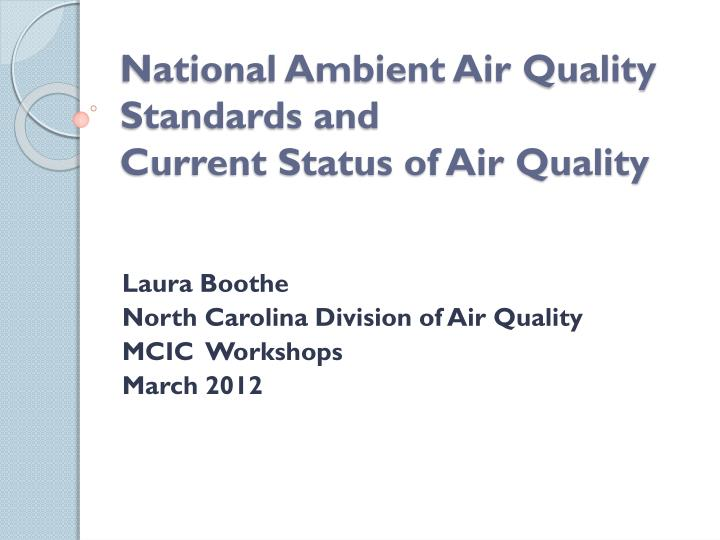 National ambient air quality standards and current status of air quality