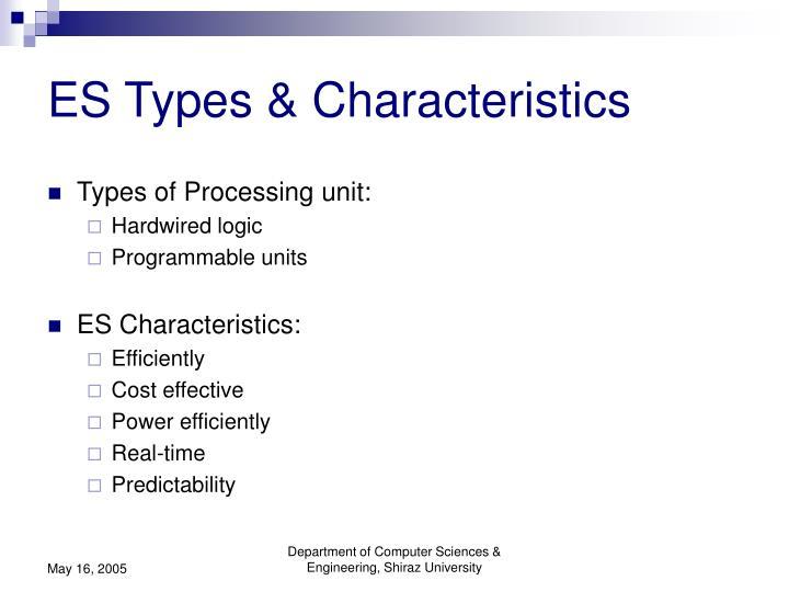ES Types & Characteristics