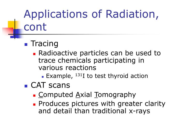 Applications of Radiation, cont