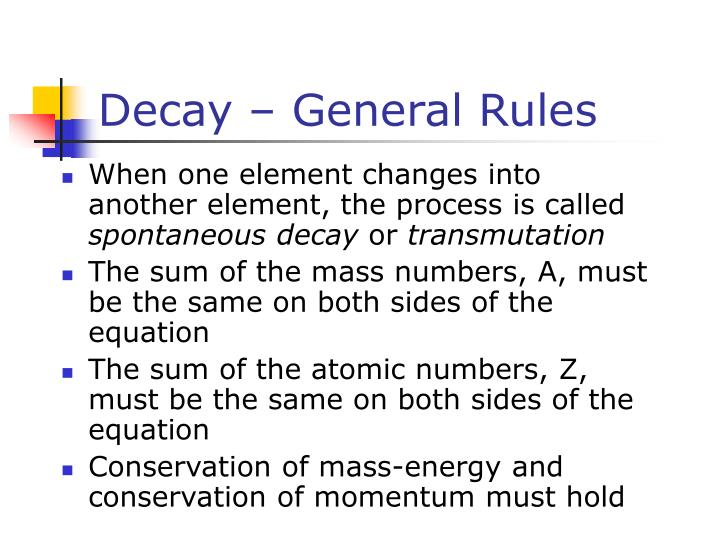 Decay – General Rules