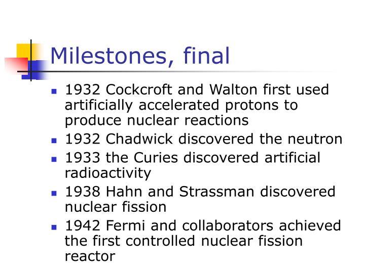 Milestones, final