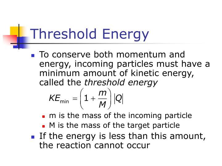 Threshold Energy
