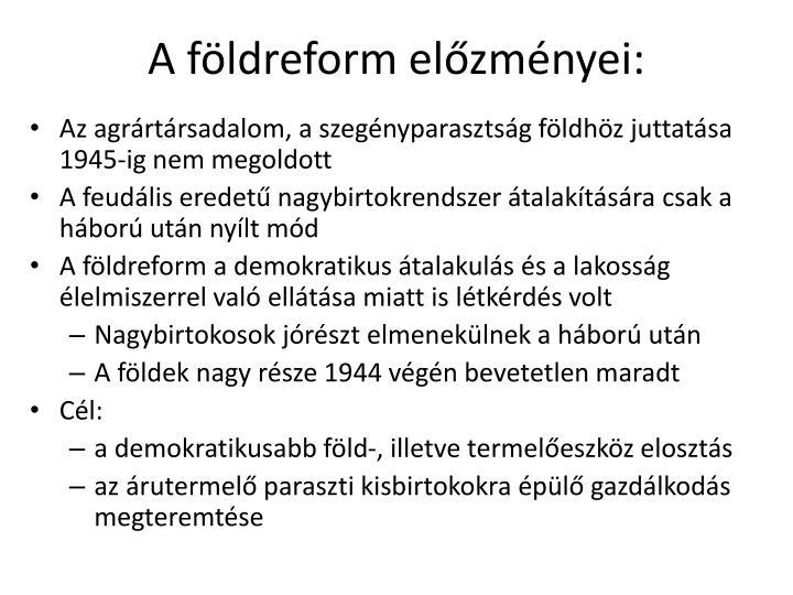 A fldreform elzmnyei: