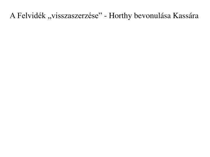 A Felvidk visszaszerzse - Horthy bevonulsa Kassra