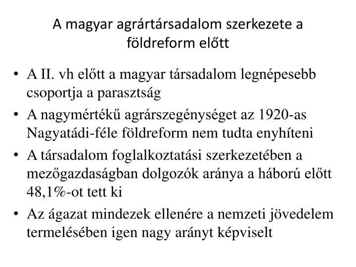 A magyar agrrtrsadalom szerkezete a fldreform eltt