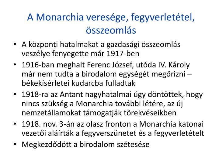 A Monarchia veresge, fegyverlettel, sszeomls