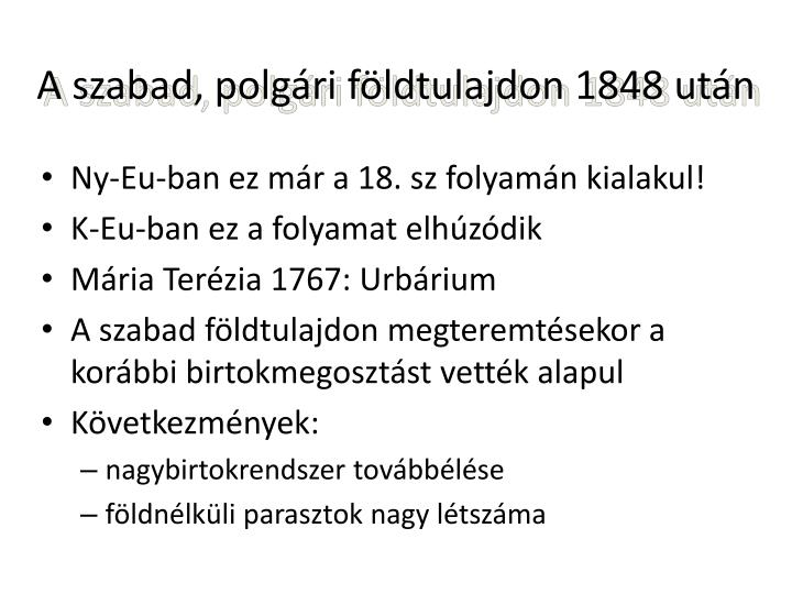 A szabad, polgri fldtulajdon 1848 utn