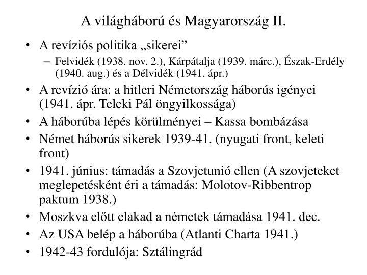 A vilghbor s Magyarorszg II.