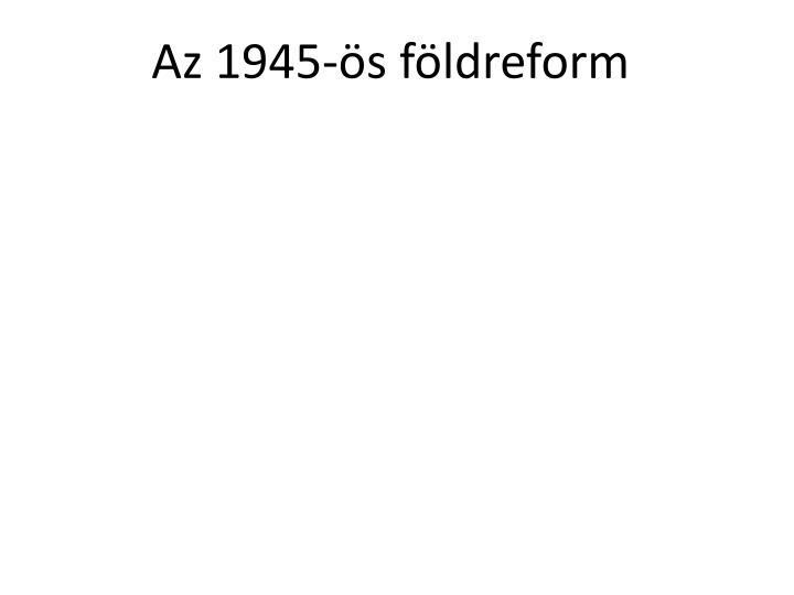 Az 1945-s fldreform