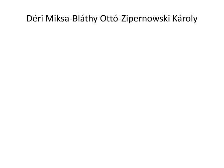 Dri Miksa-Blthy Ott-Zipernowski Kroly