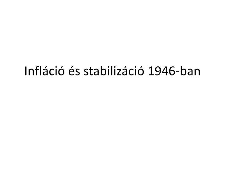 Inflci s stabilizci 1946-ban