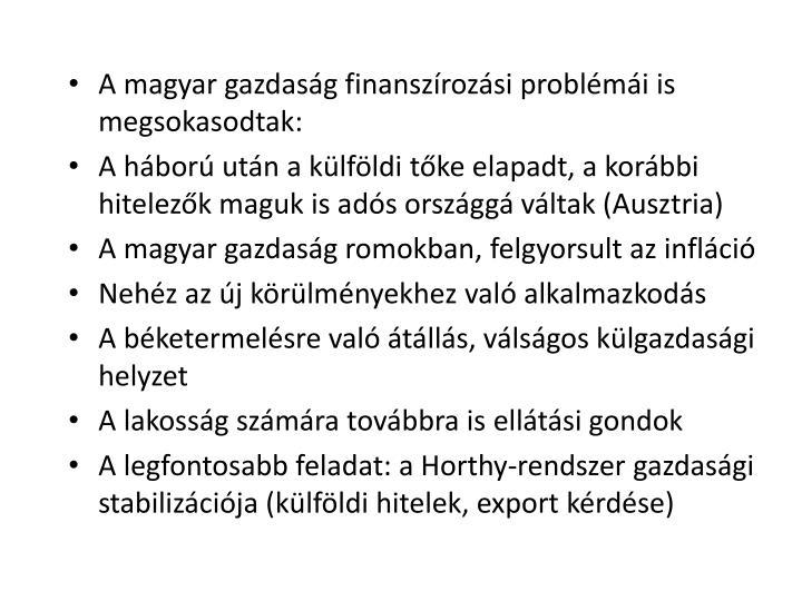 A magyar gazdasg finanszrozsi problmi is megsokasodtak: