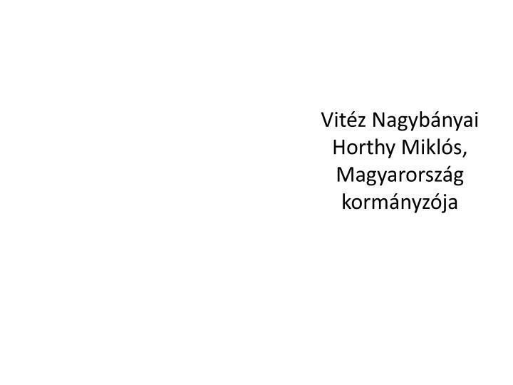 Vitz Nagybnyai Horthy Mikls, Magyarorszg kormnyzja