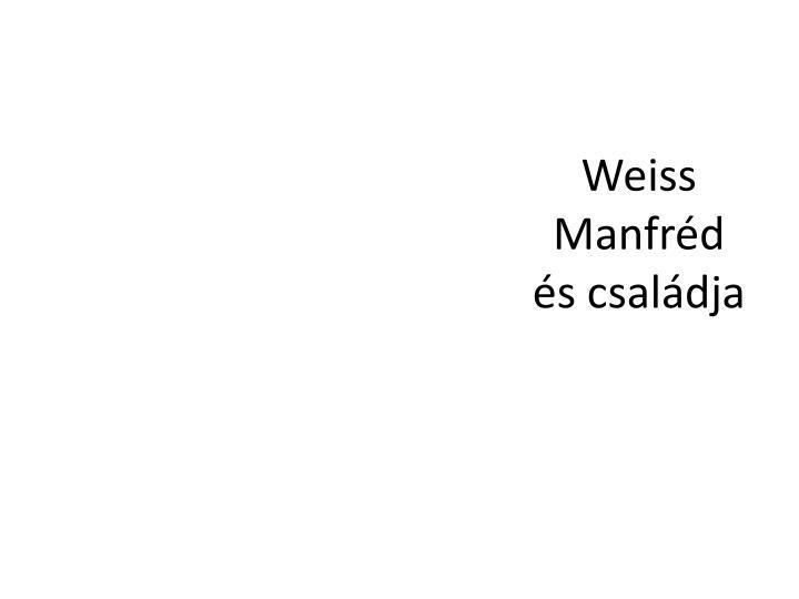Weiss Manfrd s csaldja