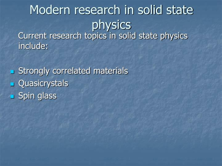 Modern research in solid state physics