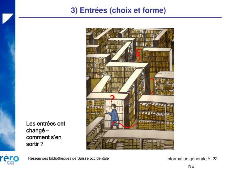 3) Entrées (choix et forme)