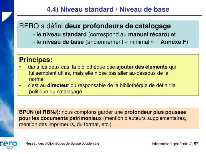 4.4) Niveau standard / Niveau de base