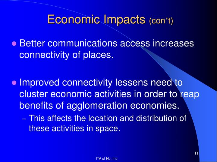 Better communications access increases connectivity of places.