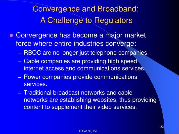 Convergence and Broadband: