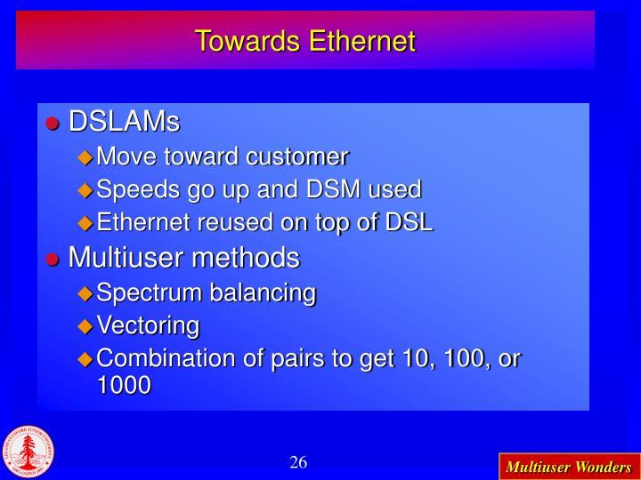 Towards Ethernet