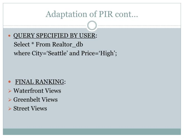 Adaptation of PIR cont…