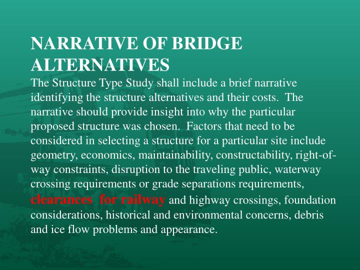 NARRATIVE OF BRIDGE ALTERNATIVES