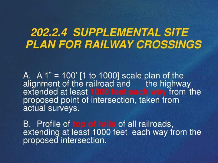 202.2.4  SUPPLEMENTAL SITE PLAN FOR RAILWAY CROSSINGS