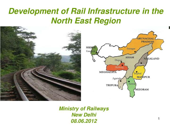 Development of Rail Infrastructure in the North East Region