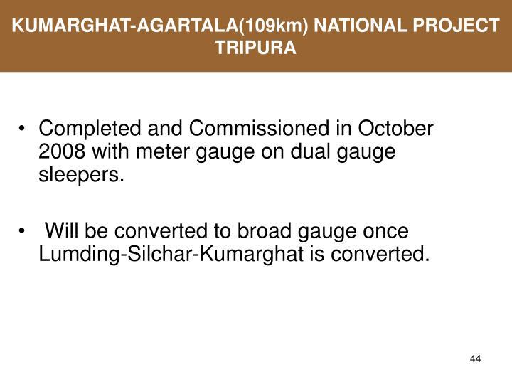 KUMARGHAT-AGARTALA(109km) NATIONAL PROJECT
