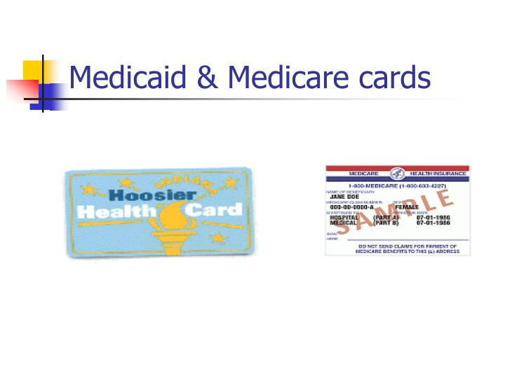 Medicaid & Medicare cards
