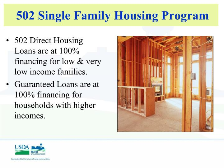 502 Direct Housing  Loans are at 100% financing for low & very low income families.
