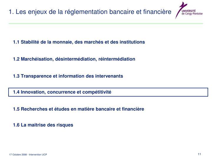 1. Les enjeux de la réglementation bancaire et financière