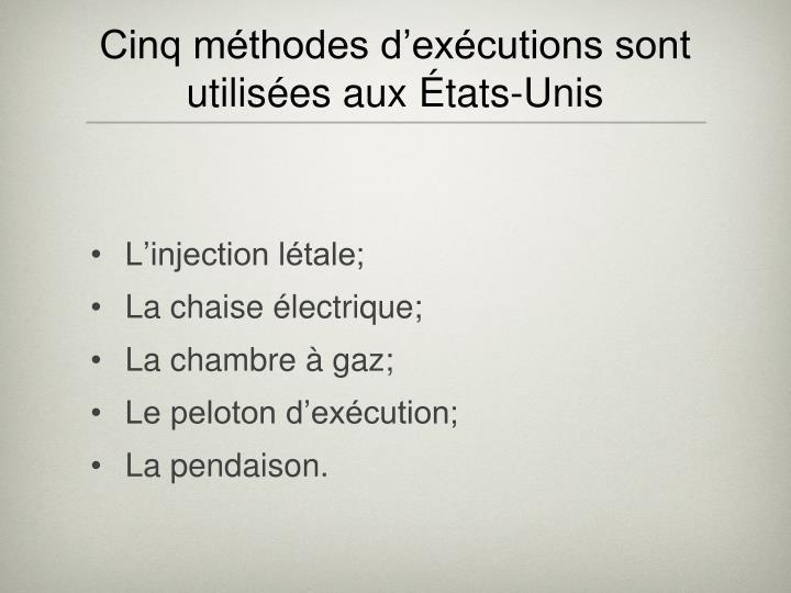 Cinq méthodes d'exécutions sont utilisées aux États-Unis