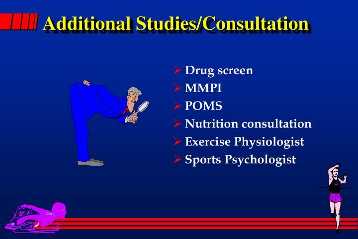 Additional Studies/Consultation
