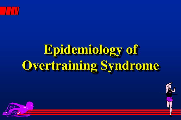 Epidemiology of Overtraining Syndrome