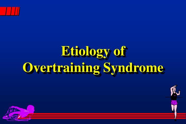 Etiology of
